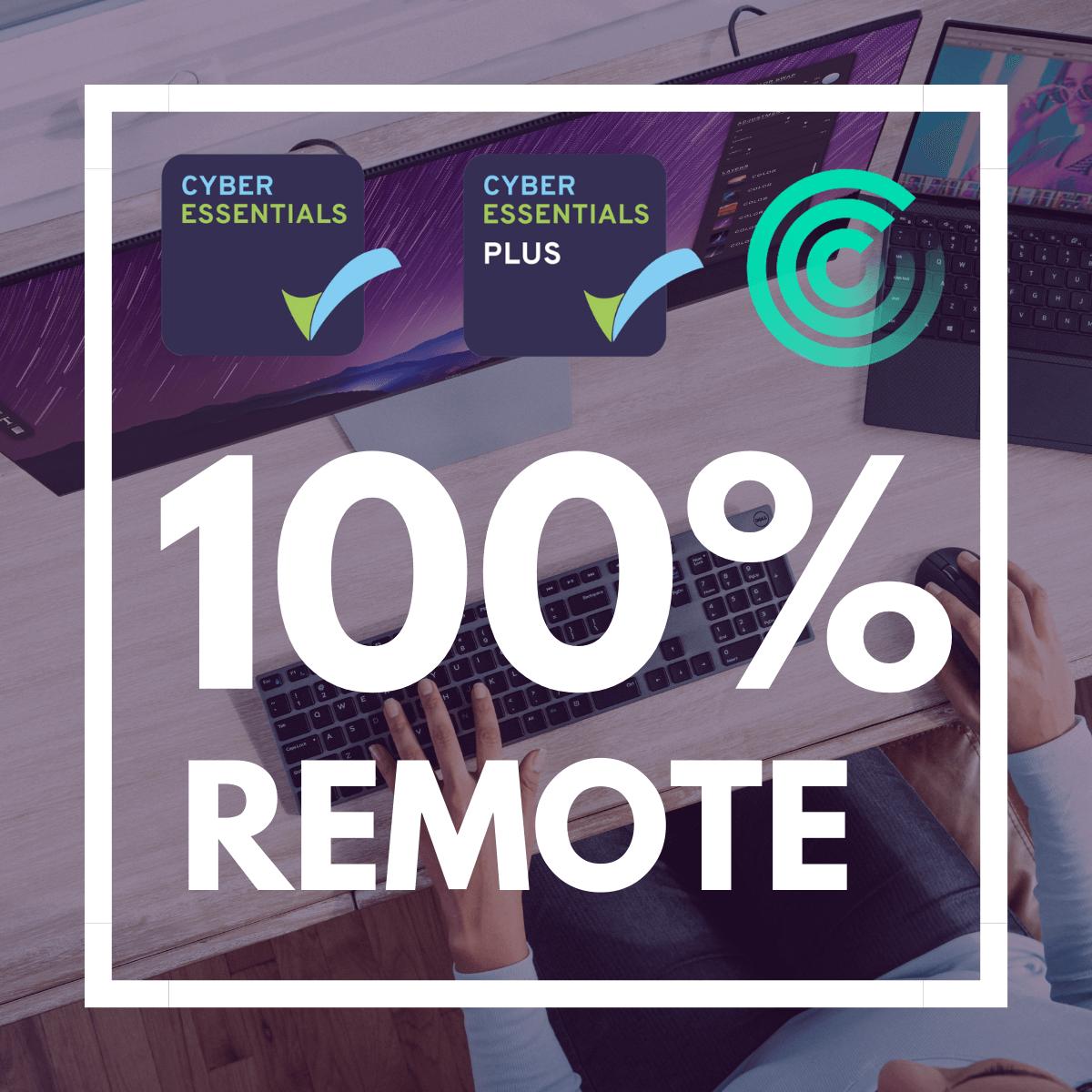 Cyber Essentials Plus - Now 100% Remote!